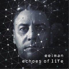"""Проект ee:man представляет дебютный альбом """"Echoes Of Life"""""""
