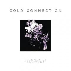 """Дебютный альбом Cold Connection """"Seconds Of Solitude"""""""